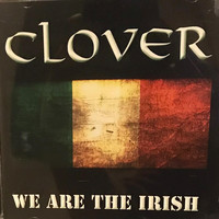 Clover - We Are The Irish