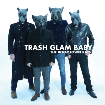 The Boomtown Rats - Trash Glam Baby (Explicit)