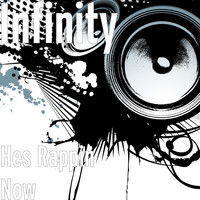 infinity - Hes Rappin Now
