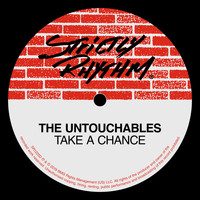 The Untouchables - Take A Chance