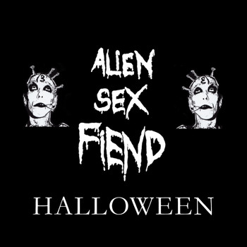 Alien Sex Fiend - Alien Sex Fiend Halloween