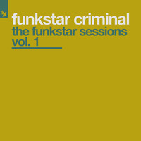 Funkstar Criminal - The Funkstar Sessions Vol. 1