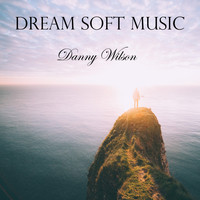 Danny Wilson - Dream Soft Music