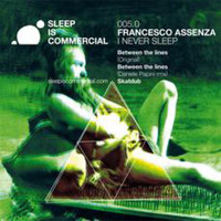 Francesco Assenza - I Never Sleep