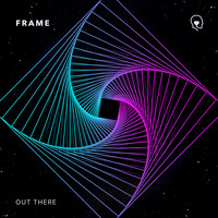 Frame - Out There