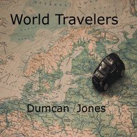Dumcan Jones - World Travelers