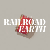 Railroad Earth - It's So Good