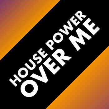 Various Artists - House Power over Me