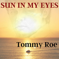 Tommy Roe - Sun in My Eyes