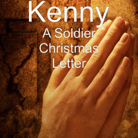 Kenny - A Soldier Christmas Letter