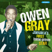 Owen Gray - Jamaica's First Home Grown Star