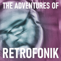 Retrofonik - The Adventures of Retrofonik
