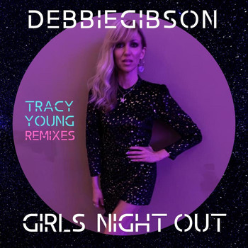 Debbie Gibson - Girls Night Out (Tracy Young Remixes)