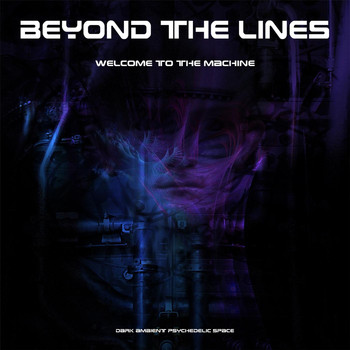Beyond the Lines - Welcome to the Machine