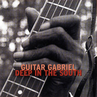 Guitar Gabriel - Deep in the South