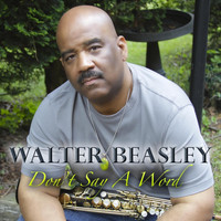 Walter Beasley - Don't Say a Word