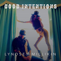 Lyndsey Millikin - Good Intentions