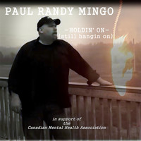 Paul Randy Mingo - Holdin' On (Still Hangin' On)