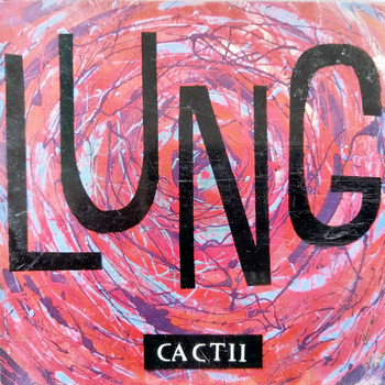 Lung - Cactii