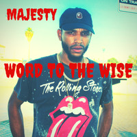 Majesty - Word to the Wise (Explicit)