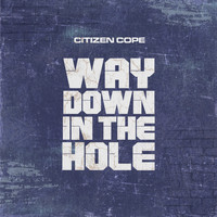 Citizen Cope - Way Down in the Hole