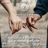 7 Horizons featuring Sylwia Wadelska - Like Never Before