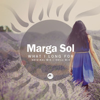 Marga Sol - What I Long For