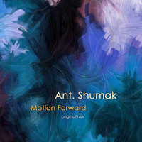 Ant. Shumak - Motion Forward