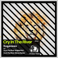 Eugeneos - Cry in the River