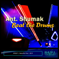 Ant. Shumak - Beat the Drums