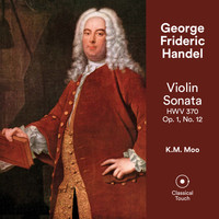 K.M. Moo - Handel: Violin Sonata in F Major (HWV 370)
