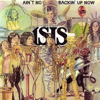 isis - Ain't No Backin' up Now