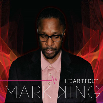 Mark King - Heartfelt