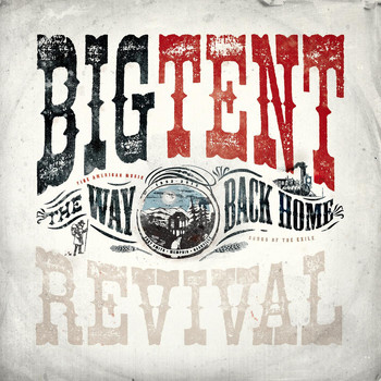 Big Tent Revival - The Way Back Home