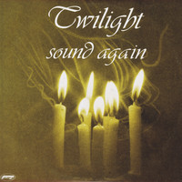 Twilight - Sound Again