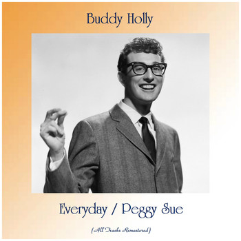 Buddy Holly - Everyday / Peggy Sue (All Tracks Remastered)
