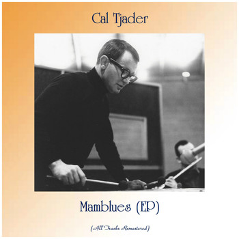Cal Tjader - Mamblues (EP) (All Tracks Remastered)