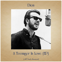 Dion - A Teenager In Love (EP) (All Tracks Remastered)