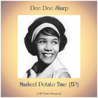 Dee Dee Sharp - Mashed Potato Time (EP) (All Tracks Remastered)
