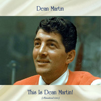 Dean Martin - This Is Dean Martin! (Remastered 2020)