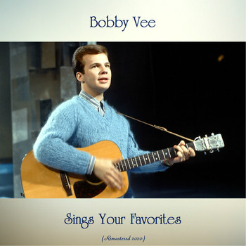 Bobby Vee - Bobby Vee Sings Your Favorites (Remastered 2020)