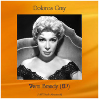 Dolores Gray - Warm Brandy (EP) (All Tracks Remastered)