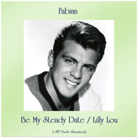 Fabian - Be My Steady Date / Lilly Lou (Remastered 2019)