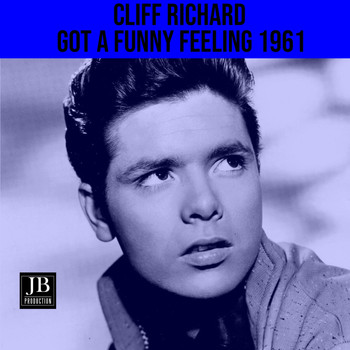 Cliff Richard - Got A Funny Feeling (1961)