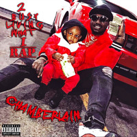 Chamberlain - 2 Busy Living What I Rap (Explicit)