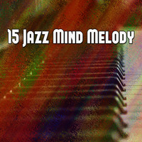 Lounge Café - 15 Jazz Mind Melody