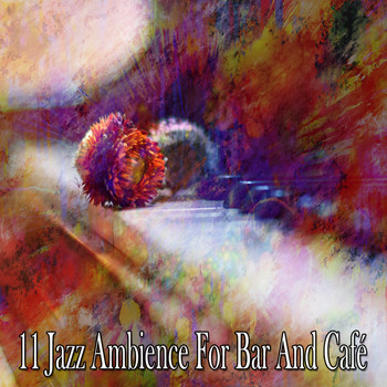 Lounge Café - 11 Jazz Ambience for Bar and Café