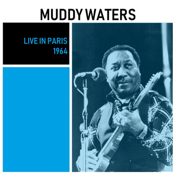 Muddy Waters - Live In Paris (Live)