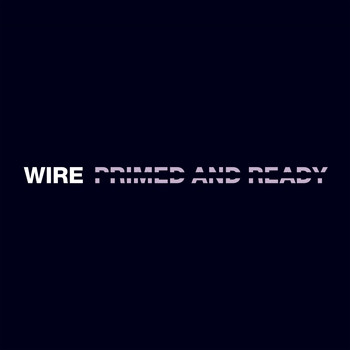 Wire - Primed and Ready