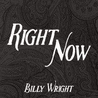 Billy Wright - Right Now